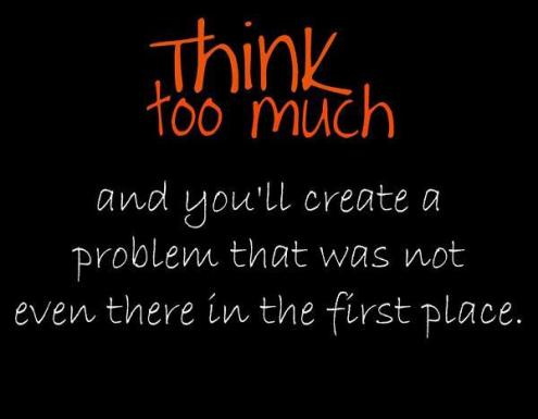 לחשוב יותר מדי